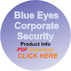Blue Eyes  Corporate   Security       Product Info    .PDF Download    CLICK HERE
