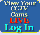 View Your CCTV Cams LIVE Log In